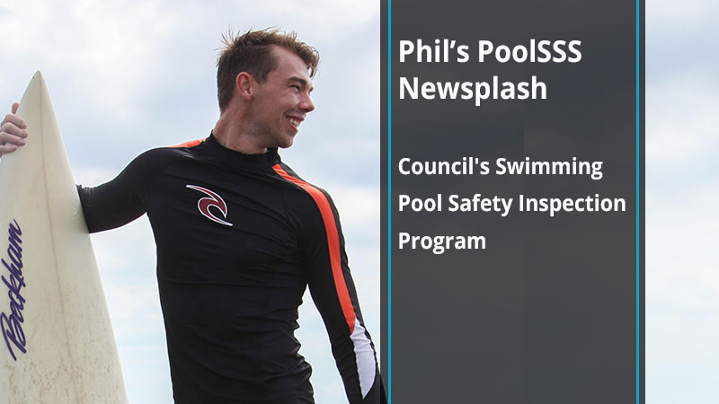 Phil's PoolSSS Newsplash: Council's Swimming Pool Safety Inspection Program